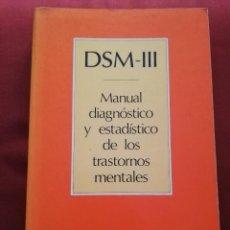 Libros de segunda mano: DSM-III MANUAL DE DIAGNÓSTICO Y ESTADÍSTICO DE LOS TRASTORNOS MENTALES (MASSON). Lote 171979095