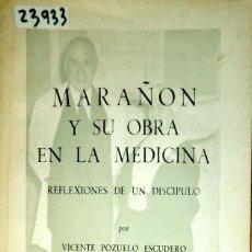 Libros de segunda mano: 23933 - MARAÑON Y SU OBRA EN LA MEDICINA - POR VICENTE POZUELO - AÑO 1965 . Lote 172063923