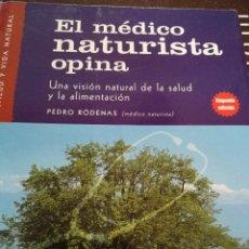 Libros de segunda mano: EL MÉDICO NATURISTA OPINA. UNA VISIÓN NATURAL DE LA SALUD Y LA ALIMENTACIÓN. Lote 172105640