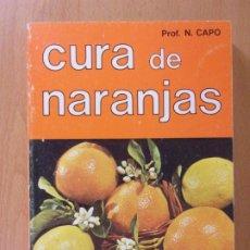 Libros de segunda mano: CURA DE NARANJAS / PROF. N. CAPO / 1978. Lote 172146039