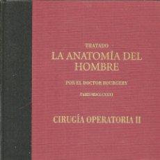 Libros de segunda mano: TRATADO LA ANATOMÍA DEL HOMBRE: CIRUGÍA OPERATORIA II. DOCTOR BOURGERY. Lote 172164622