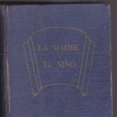 Libros de segunda mano: LA MADRE Y EL NIÑO. TRATADO DE MATERNOLOGÍA Y PUERICULTURA (1957).. Lote 172260758