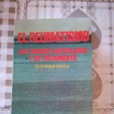 Libros de segunda mano: EL REUMATISMO. LOS DOLORESARTICULARES Y SU TRATAMIENTO - DR. ENRIQUE LIENCE. Lote 172636020