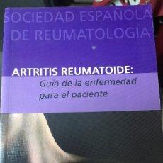Libros de segunda mano: ARTRITIS REUMATOIDE GUIA DE LA ENFERMEDAD PARA EL PACIENTE . Lote 172714365