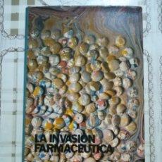 Libros de segunda mano: LA INVASIÓN FARMACÉUTICA - I.P. DUPUY / S. KARSENTY. Lote 172716074
