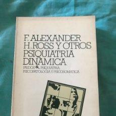 Libros de segunda mano: PSIQUIATRÍA DINÁMICA - FRANZ ALEXANDER. Lote 172782182