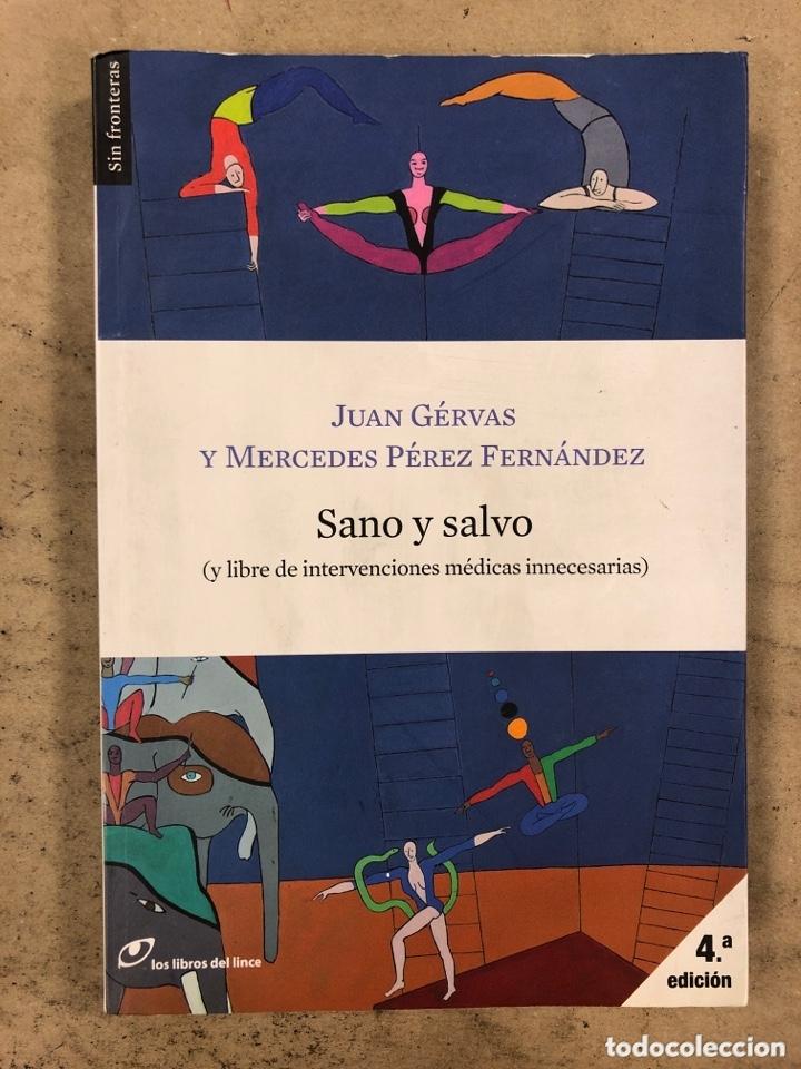 SANO Y SALVO (Y LIBRE DE INTERVENCIONES MÉDICAS INNECESARIAS). JUAN GÉRVAS Y MERCEDES PÉREZ FERNÁNDE (Libros de Segunda Mano - Ciencias, Manuales y Oficios - Medicina, Farmacia y Salud)
