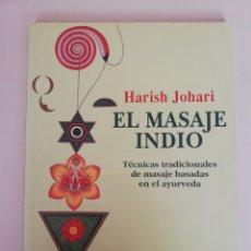 Libros de segunda mano: EL MASAJE INDIO. TÉCNICAS TRADICIONALES DE MASAJE BASADAS EN EL AYURVEDA - HARISH JOHARI . Lote 173102577