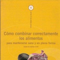 Libros de segunda mano: CÓMO COMBINAR CORRECTAMENTE LOS ALIMENTOS - EQUIPO DE EXPERTOS 2100 - EDITORIAL DE VECCHI - 2001.. Lote 173112233