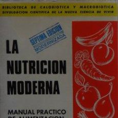 Libros de segunda mano: LA NUTRICIÓN MODERNA. MANUAL PRÁCTICO DE ALIMENTACIÓN RACIONAL Y CRUDIVORA - JOSÉ CASTRO. Lote 173195504