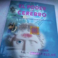 Libros de segunda mano: EL PODER DEL CEREBRO COMO FUNCIONA Y QUÉ PUEDE HACER LA MENTE HUMANA SUSAN GREENFIELD CRÍTICA.. Lote 173423969