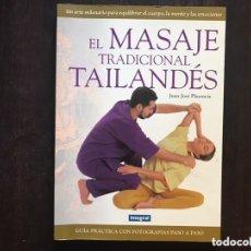Libros de segunda mano: EL MASAJE TRADICIONAL TAILANDÉS. JUAN JOSÉ PLASENCIA. Lote 173431684