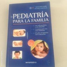 Libros de segunda mano: PEDIATRÍA PARA LA FAMILIA. Lote 173629025