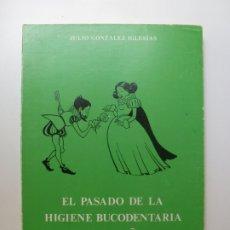 Libros de segunda mano: EL PASADO DE LA HIGIENE BUCODENTARIA EN ESPAÑA. JULIO GONZÁLEZ IGLESIAS. 1981.. Lote 173629045