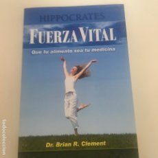 Libros de segunda mano: FUERZA VITAL. QUE TU ALIMENTO SEA TU MEDICINA DEL DR. BRIAN R. CLEMENT.. Lote 182030087