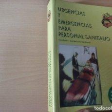 Libros de segunda mano: URGENCIAS Y EMERGENCIAS PARA PERSONAL SANITARIO - JOSÉ MARÍA GARRIDO MIRANDA. Lote 173645722