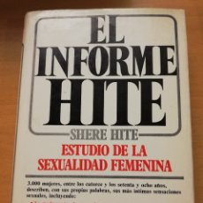 Libros de segunda mano: EL INFORME HITE. ESTUDIO DE LA SEXUALIDAD FEMENINA (SHERE HITE). Lote 173680680