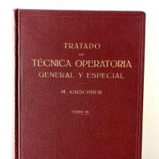 Libros de segunda mano: TRATADO DE TÉCNICA OPERATORIA GENERAL Y ESPECIAL. TOMO III. Lote 173876487