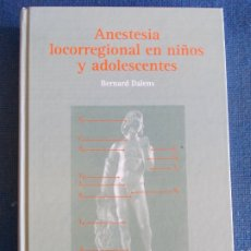 Libri di seconda mano: ANESTESIA LOCORREGIONAL EN NIÑOS Y ADOLESCENTES. Lote 173895560
