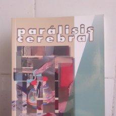 Libros de segunda mano: PARÁLISIS CEREBRAL, EXPERIENCIAS EDUCATIVAS DESDE EL CENTRO ESPECÍFICO. Lote 173902864