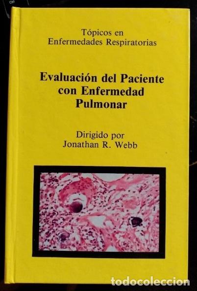 EVALUACION DEL PACIENTE CON ENFERMEDAD PULMONAR. - WEBB, JONATHAN R. (Libros de Segunda Mano - Ciencias, Manuales y Oficios - Medicina, Farmacia y Salud)
