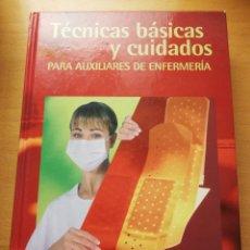 Libros de segunda mano: TÉCNICAS BÁSICAS Y CUIDADOS PARA AUXILIARES DE ENFERMERÍA (FORMACIÓN CONTINUADA LOGOSS). Lote 173941543