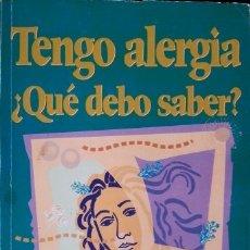 Libros de segunda mano: TENGO ALERGIA, ¿QUE DEBO SABER? - PELTA/VIVAS, ROBERTO/ENRIQUE.. Lote 173694153