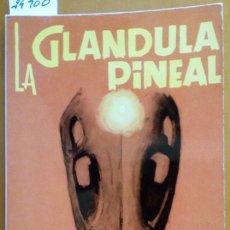 Libros de segunda mano: LA GLANDULA PINEAL. - BARDASANO RUBIO, DR. JOSE LUIS.. Lote 173721035