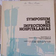 Libros de segunda mano: SYMPOSIUM DE INFECCIONES HOSPITALARIAS.. Lote 173757655