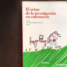 Libros de segunda mano: EL AEIOU DE LA INVESTIGACIÓN EN ENFERMERÍA. ANA BELÉN SALAMANCA. Lote 173999327