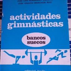 Libros de segunda mano: ACTIVIDADES GIMNASTICAS. BANCOS SUECOS. - HERNANDEZ VAZQUEZ/MANCHON RUIZ, JOSE LUIS/JOSE IGNACIO.. Lote 173749229