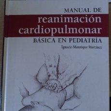 Libros de segunda mano: MANUAL DE REANIMACION CARDIOPULMONAR BASICA EN PEDIATRIA. - MANRIQUE MARTINEZ, IGNACIO.. Lote 173778039