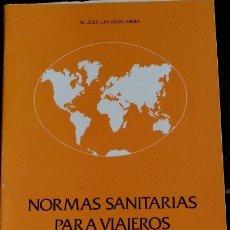 Libros de segunda mano: NORMAS SANITARIAS PARA VIAJEROS A PAISES TROPICALES. - BADA AINSA, JOSE LUIS.. Lote 173707245