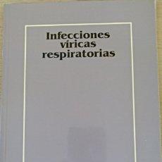 Libros de segunda mano: INFECCIONES VIRICAS RESPIRATORIAS.. Lote 173755279