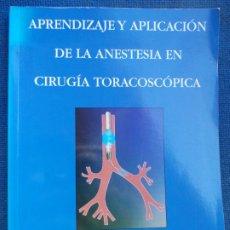 Libros de segunda mano: APRENDIZAJE Y APLICACIÓN DE LA ANESTESIA EN CIRUGÍA TORACOSCÓPICA. Lote 174294998