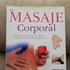 Libros de segunda mano: ISABEL CORRAL PÉREZ - EL MASAJE CORPORAL - LIBSA 2004. Lote 174482162