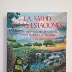 Libros de segunda mano: LA SALUD Y LAS ESTACIONES. - DR. ELSON M. HAAS. TDK411. Lote 174542585