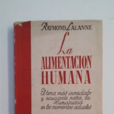 Libros de segunda mano: LA ALIMENTACIÓN HUMANA. - RAYMOND LALANNE. COLECCION RUMBO 1946. TDK411. Lote 174560672