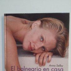 Libros de segunda mano: EL BALNEARIO EN CASA. ANNA SELBY. - CÍRCULO DE LECTORES. TDK403. Lote 174938708