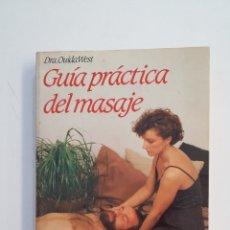 Libros de segunda mano: GUÍA PRÁCTICA DEL MASAJE. - WEST, OUIDA. TDK414. Lote 175002754