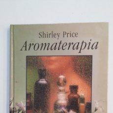 Libros de segunda mano: GUIA PRACTICA DE AROMATERAPIA PARA PROBLEMAS DE SALUD FRECUENTES. SHIRLEY PRICE. TDK415. Lote 175006488