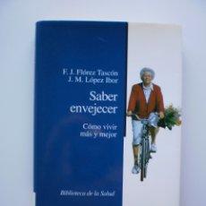 Libros de segunda mano: SABER ENVEJECER. Lote 175092547
