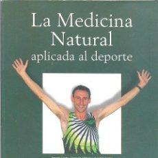 Libros de segunda mano: LA MEDICINA NATURAL APLICADA AL DEPORTE SORIA NATURAL POR DR. MACARRÓN. Lote 175121733