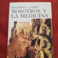 Libros de segunda mano: NOSOTROS Y LA MEDICINA (MAURICE LAMY) GUADARRAMA. Lote 175197595
