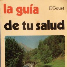 Libros de segunda mano: LA GUÍA DE TU SALUD - F. GOUST. Lote 175379308