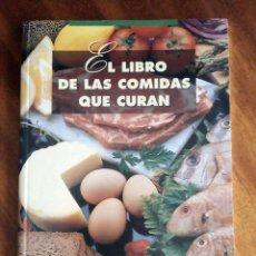 Libros de segunda mano: EL LIBRO DE LAS COMIDAS QUE CURAN. CLUB INTERNACIONAL DE LIBRO. 2.005. Lote 175443248