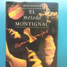 Libros de segunda mano: EL MÉTODO MONTIGNAC. ESPECIAL MUJER. MICHEL MONTIGNAC. MUCHNIK EDITORES S.A.. Lote 175475223