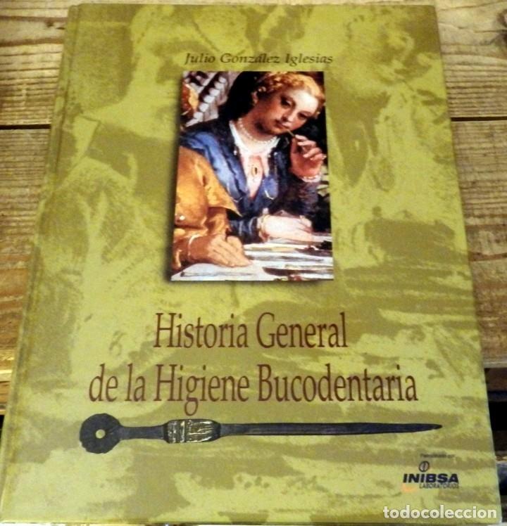 HISTORIA GENERAL DE LA HIGIENE BUCODENTARIA / BUCODENTAL - ODONTOLOGÍA / DENTISTAS - JULIO GONZÁLEZ (Libros de Segunda Mano - Ciencias, Manuales y Oficios - Medicina, Farmacia y Salud)