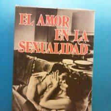 Libros de segunda mano: EL AMOR EN LA SEXUALIDAD. JACQUES DUSTERRY. EDICIONES RODEGAR BARCELONA. Lote 175508729