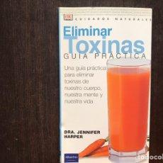 Libros de segunda mano: ELIMINAR TOXINAS. GUÍA PRÁCTICA. JENNIFER HARPER. Lote 175558119